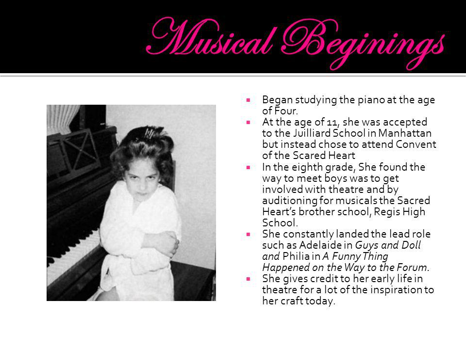  Began studying the piano at the age of Four.