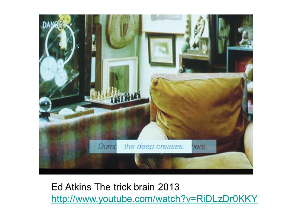 Ed Atkins The trick brain 2013 http://www.youtube.com/watch?v=RiDLzDr0KKY