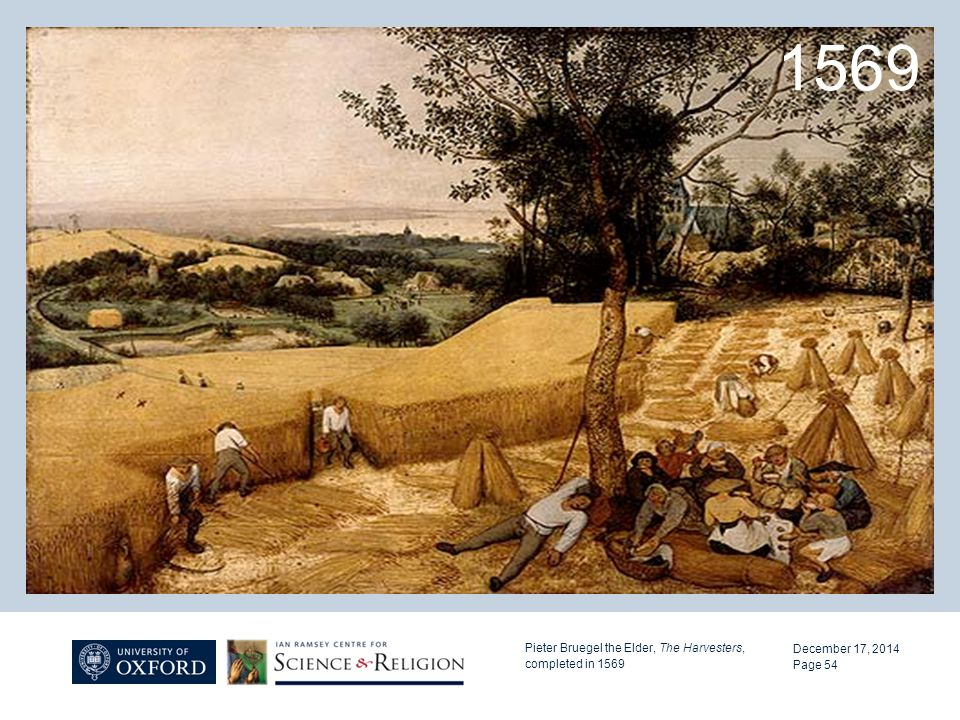 December 17, 2014 Pieter Bruegel the Elder, The Harvesters, completed in 1569 Page 54 1569
