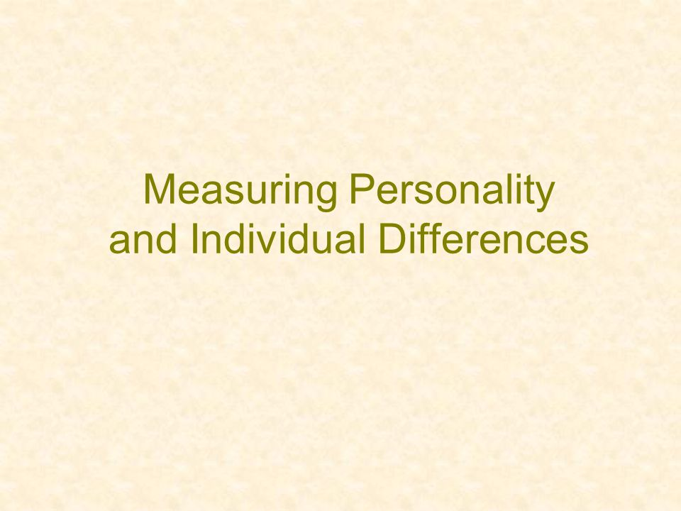 Measuring Personality and Individual Differences