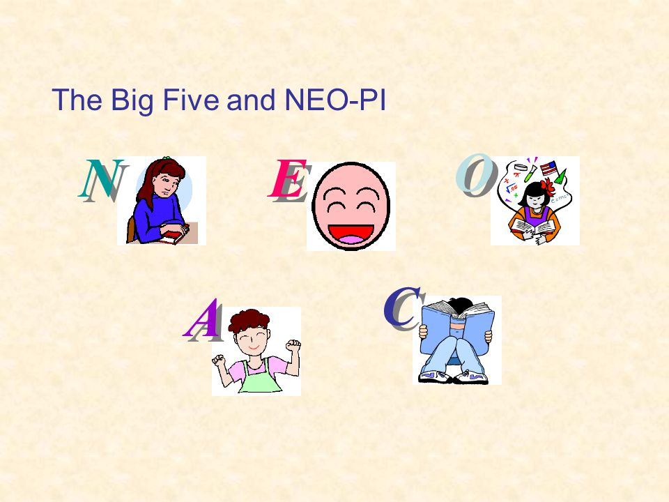 The Big Five and NEO-PI N N E E O O A A C C