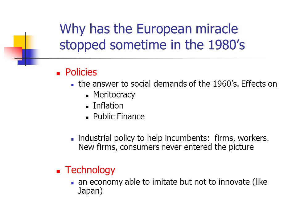 Why has the European miracle stopped sometime in the 1980's Policies the answer to social demands of the 1960's. Effects on Meritocracy Inflation Publ