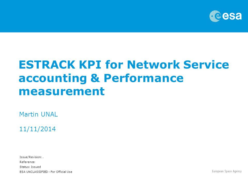 Martin UNAL | ESOC | 11/11/2014 | Slide 2 ESA UNCLASSIFIED - For Official Use KPI FOR NETWORK SERVICE ACCOUNTING