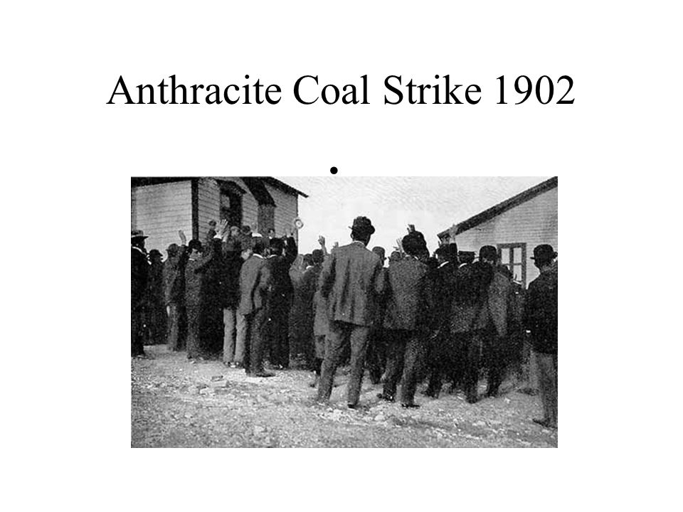 Anthracite Coal Strike 1902