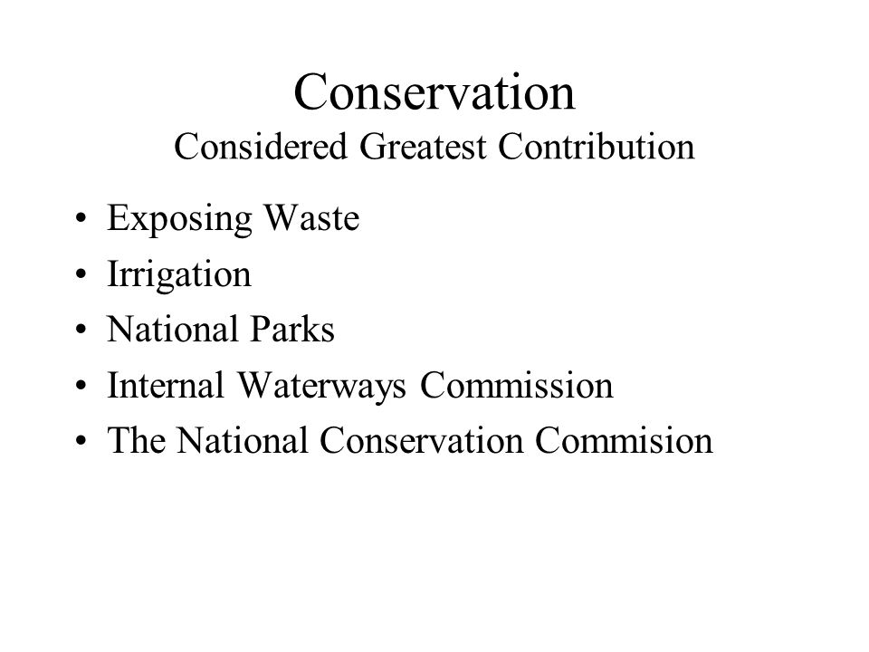 Conservation Considered Greatest Contribution Exposing Waste Irrigation National Parks Internal Waterways Commission The National Conservation Commisi