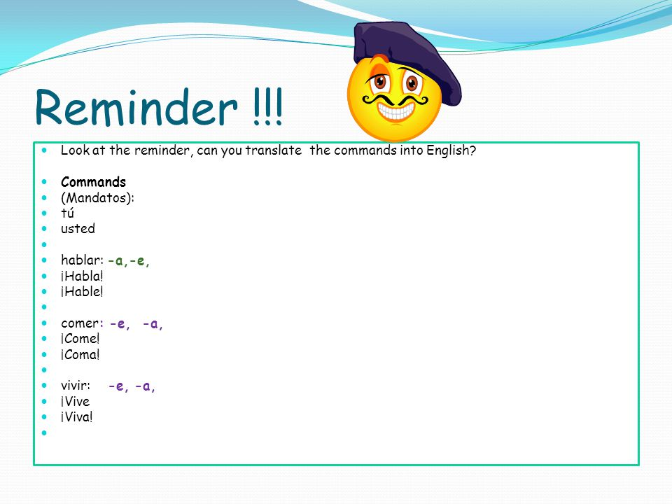 Reminder !!.Look at the reminder, can you translate the commands into English.