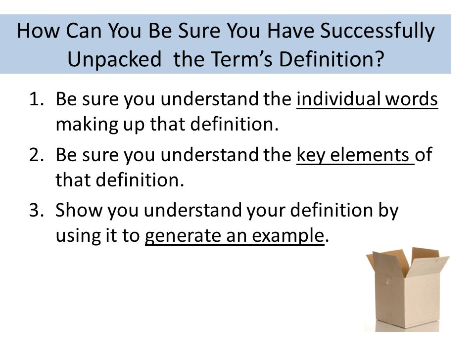 How Can You Be Sure You Have Successfully Unpacked the Term's Definition.
