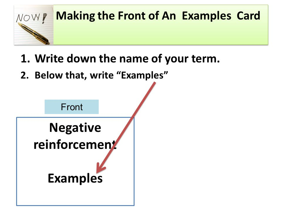 Making the Front of An Examples Card 1.Write down the name of your term.