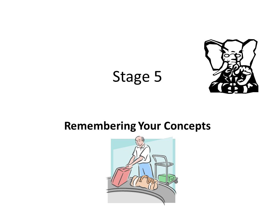 Stage 5 Remembering Your Concepts