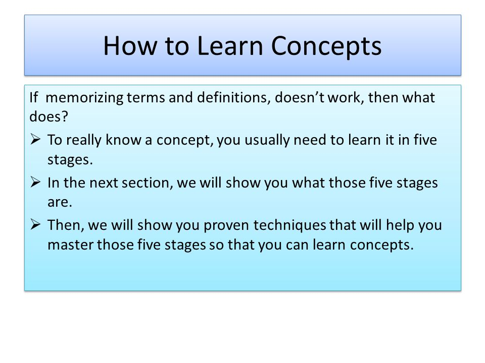 How to Learn Concepts If memorizing terms and definitions, doesn't work, then what does.