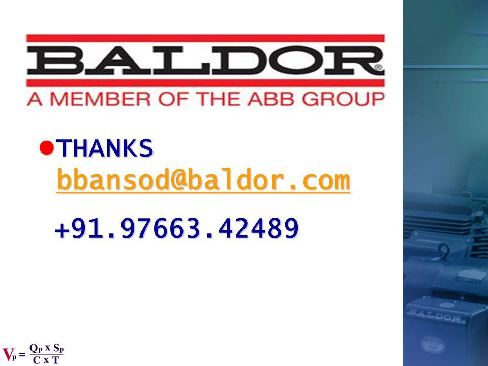 THANKS bbansod@baldor.com THANKS bbansod@baldor.com bbansod@baldor.com +91.97663.42489 +91.97663.42489