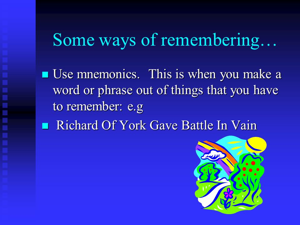 Some ways of remembering… Sort items into categories.