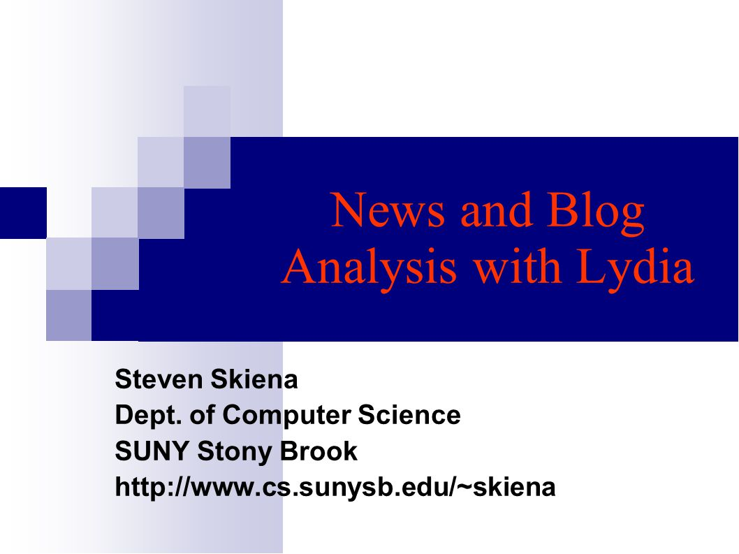 News and Blog Analysis with Lydia Steven Skiena Dept.