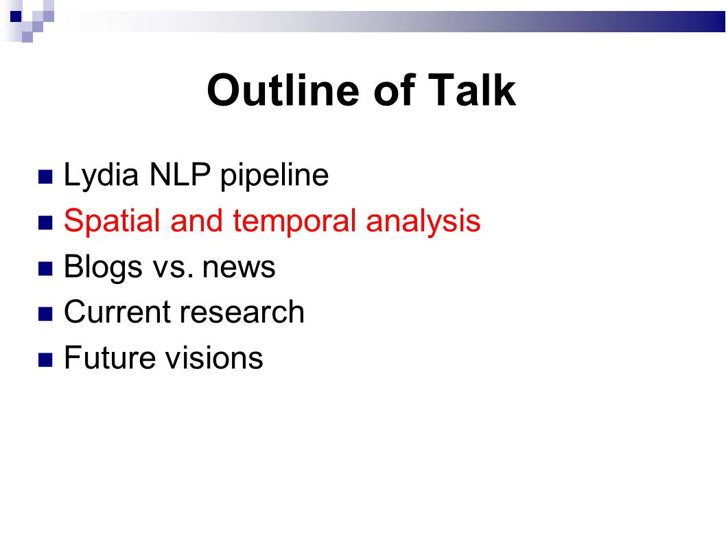 Outline of Talk Lydia NLP pipeline Spatial and temporal analysis Blogs vs.