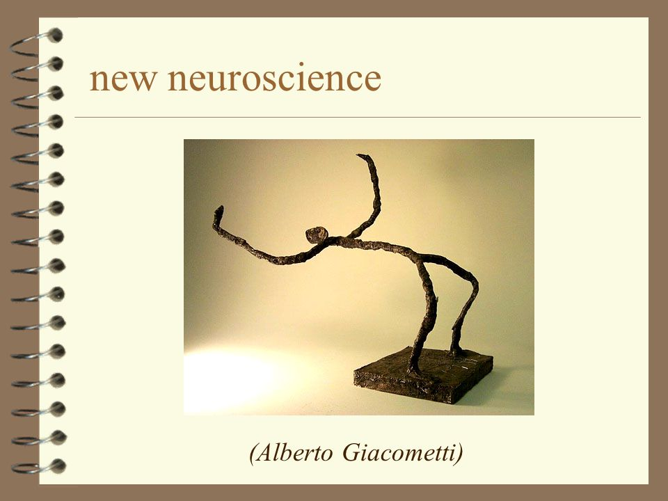 new neuroscience (Alberto Giacometti)