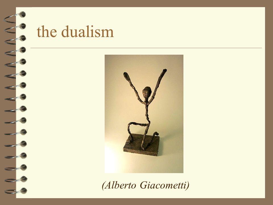 the dualism (Alberto Giacometti)