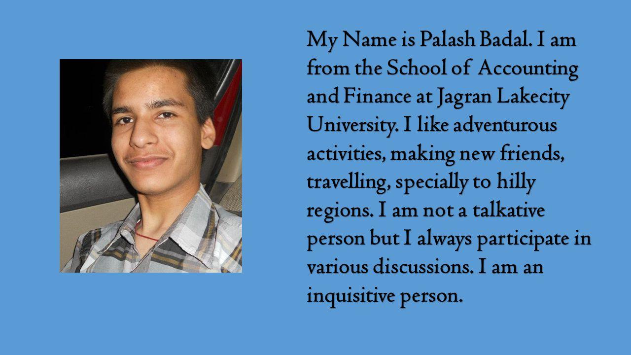My Name is Palash Badal.