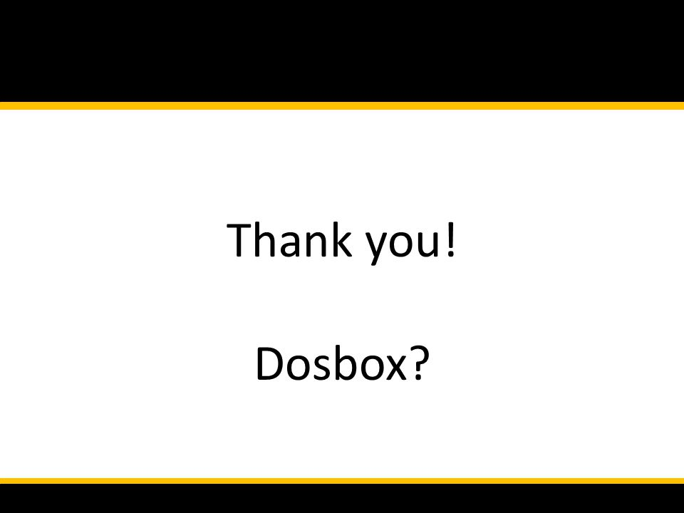 Thank you! Dosbox?