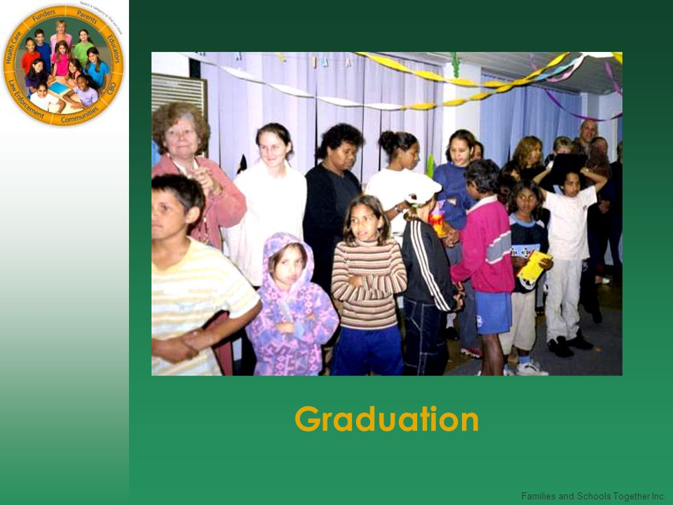 Families and Schools Together Inc. Graduation