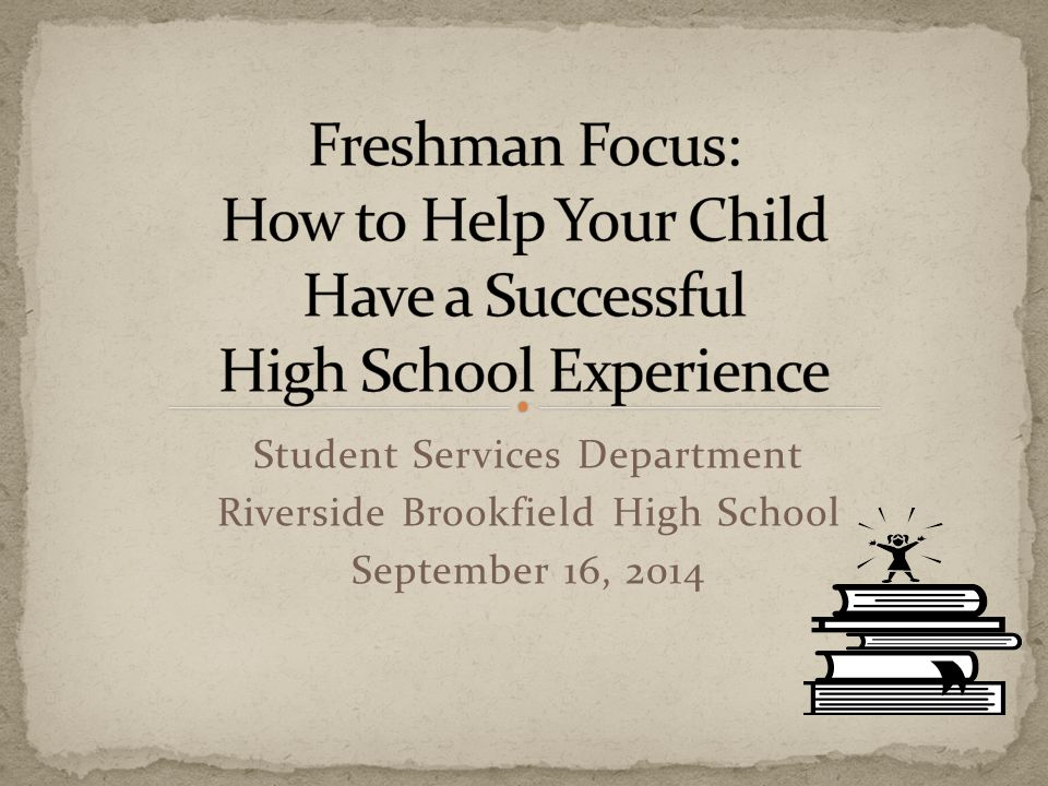 Student Services Department Riverside Brookfield High School September 16, 2014