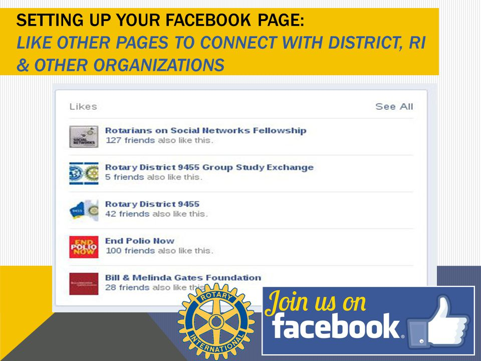SETTING UP YOUR FACEBOOK PAGE: LIKE OTHER PAGES TO CONNECT WITH DISTRICT, RI & OTHER ORGANIZATIONS