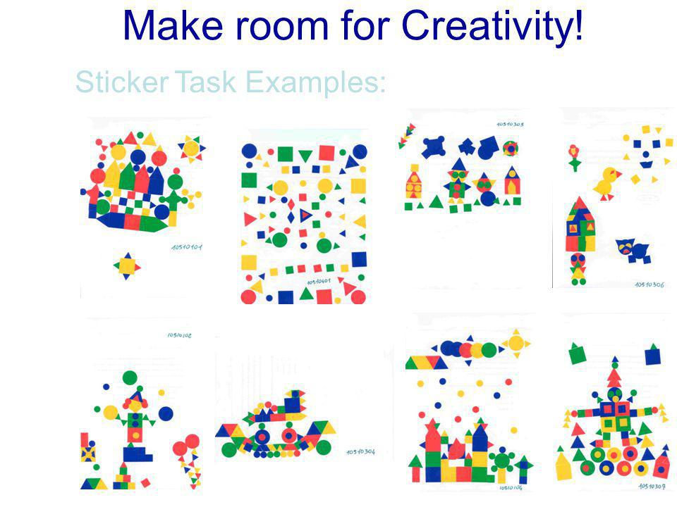 Make room for Creativity! Sticker Task Examples:
