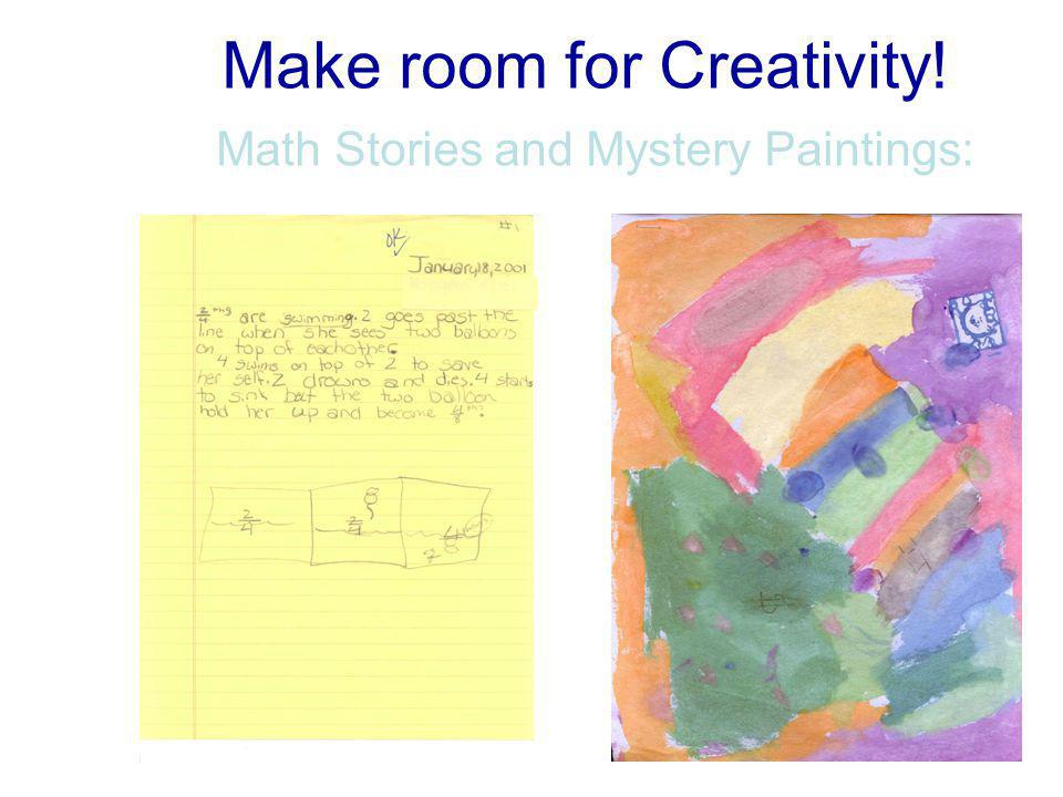 Make room for Creativity! Math Stories and Mystery Paintings: