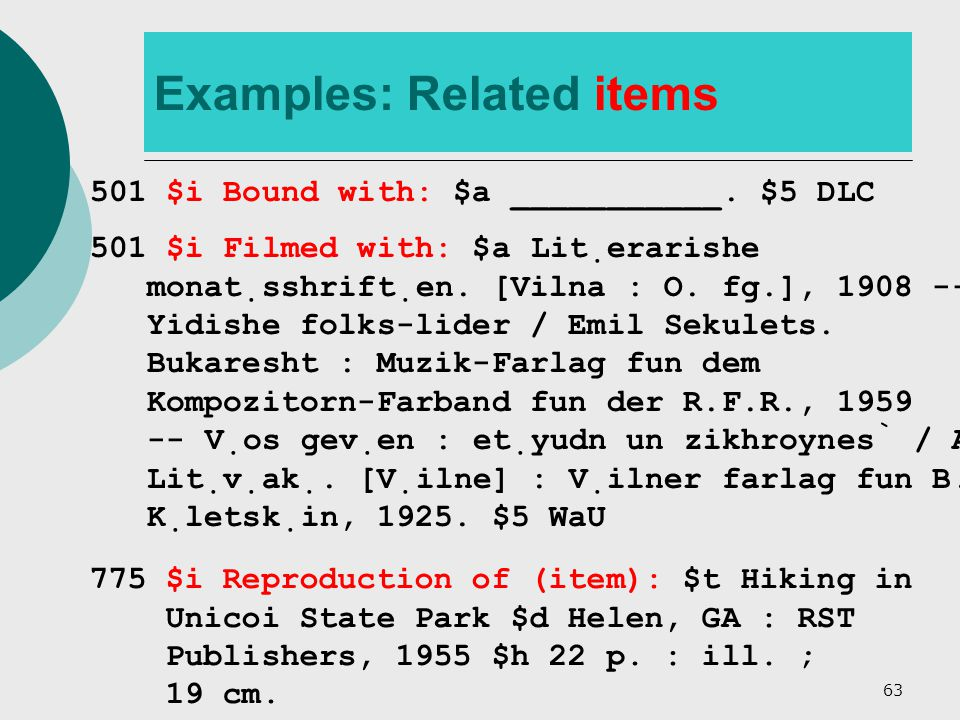 63 Examples: Related items 501 $i Bound with: $a ___________.