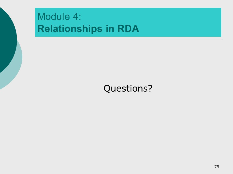 75 Module 4: Relationships in RDA Questions