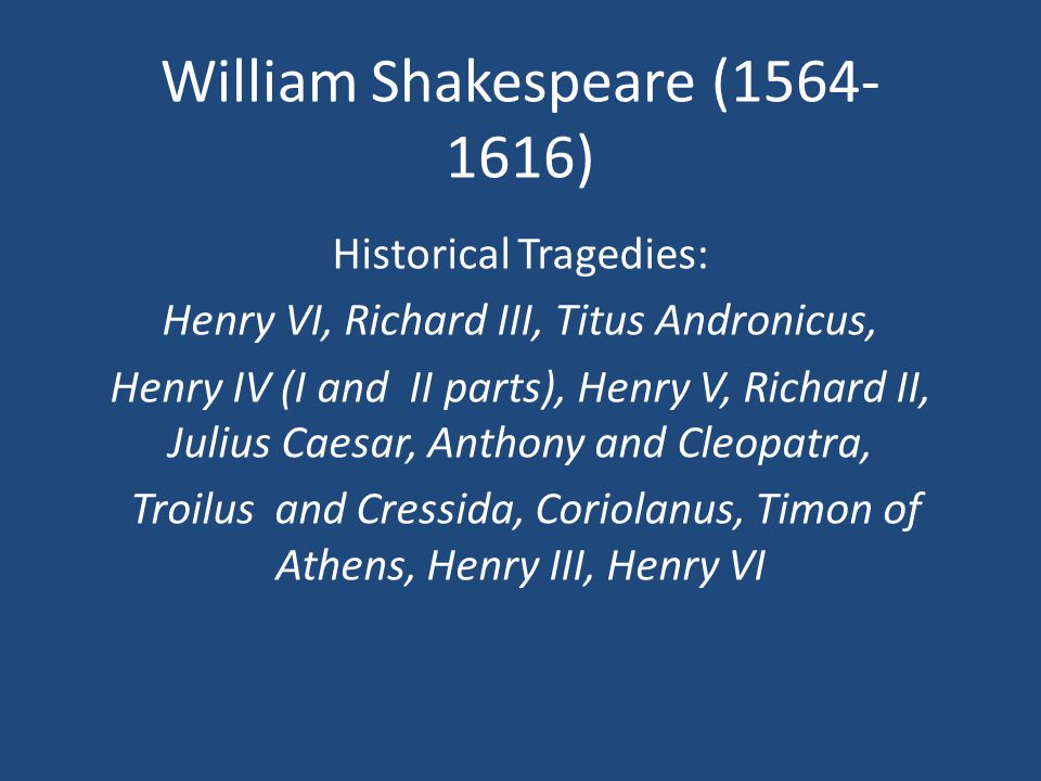 Shakespeare's Great Tragedies Hamlet, Prince of Denmark Macbeth Othello, the Moor of Venice King Lear Romeo and Juliet