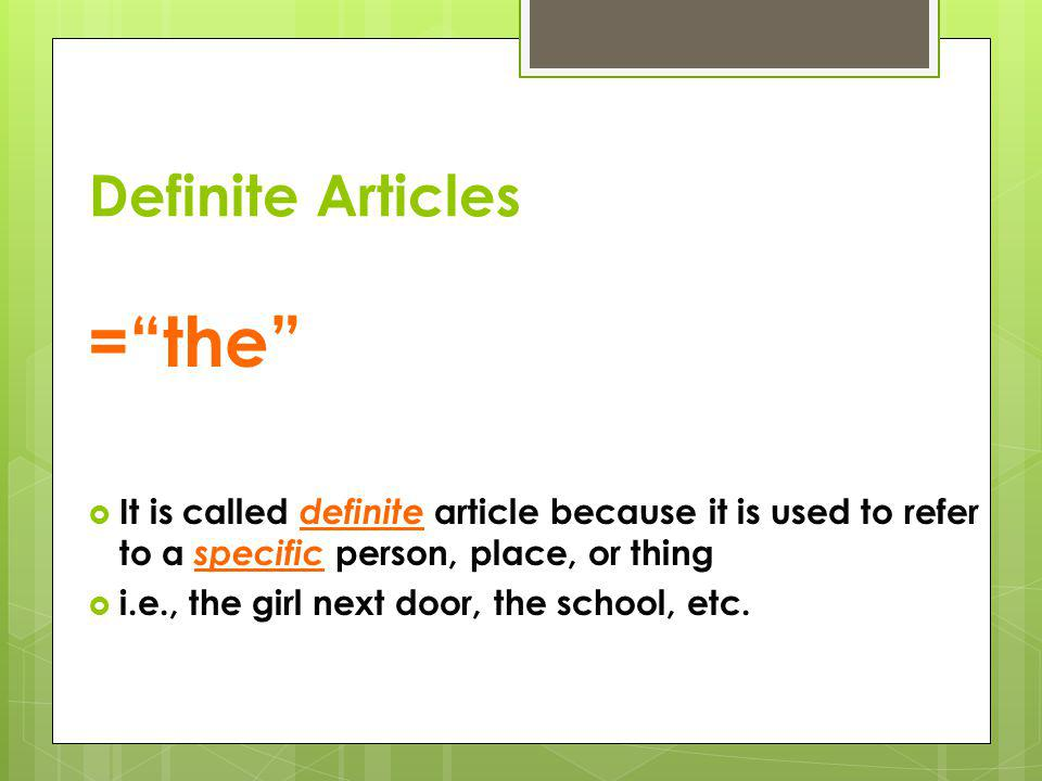 Los Artículos (The Articles)  There are two types of articles: ___________________ & ________________ Definite Indefinite
