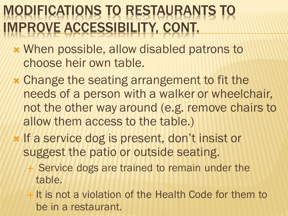  When possible, allow disabled patrons to choose heir own table.