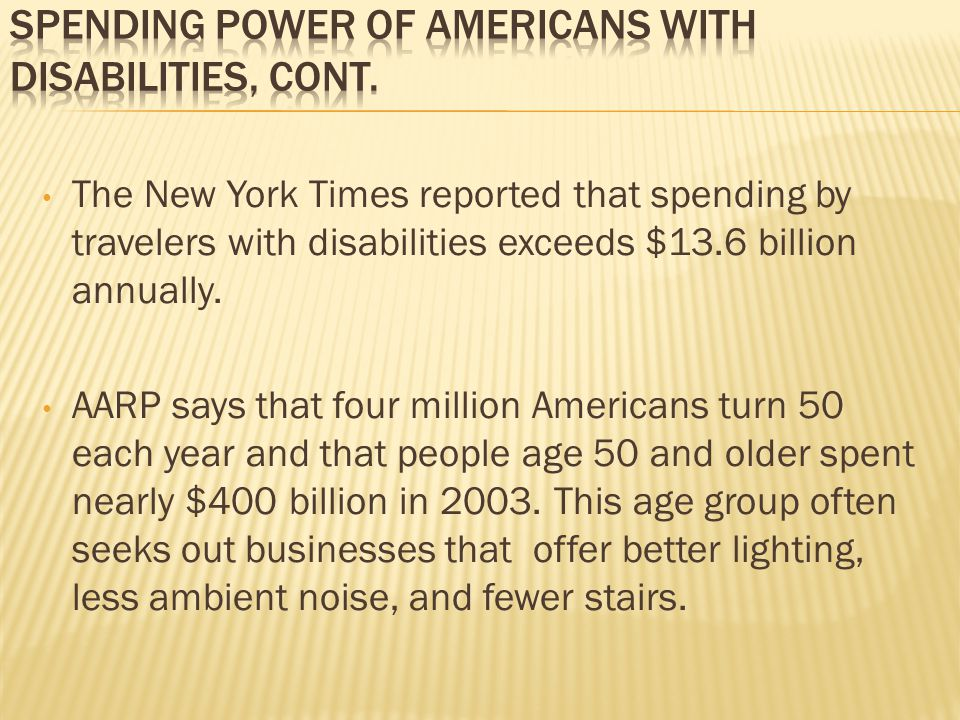 The New York Times reported that spending by travelers with disabilities exceeds $13.6 billion annually.