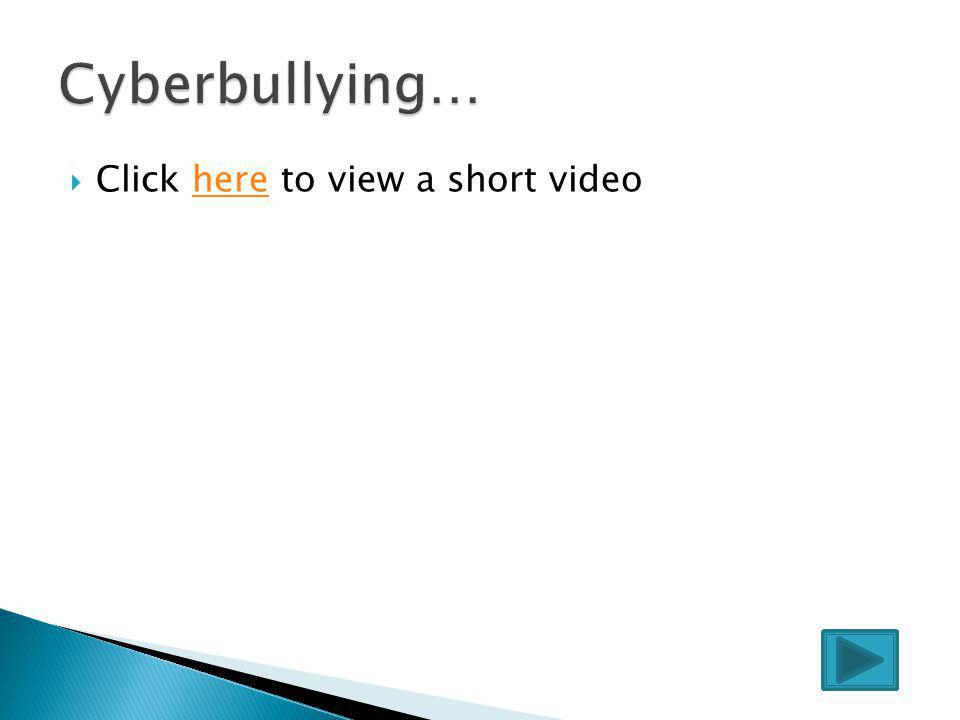  Cyberbullying is when a child, preteen, or teen is tormented, harassed, threatened, or otherwise targeted by another child using the Internet, inter