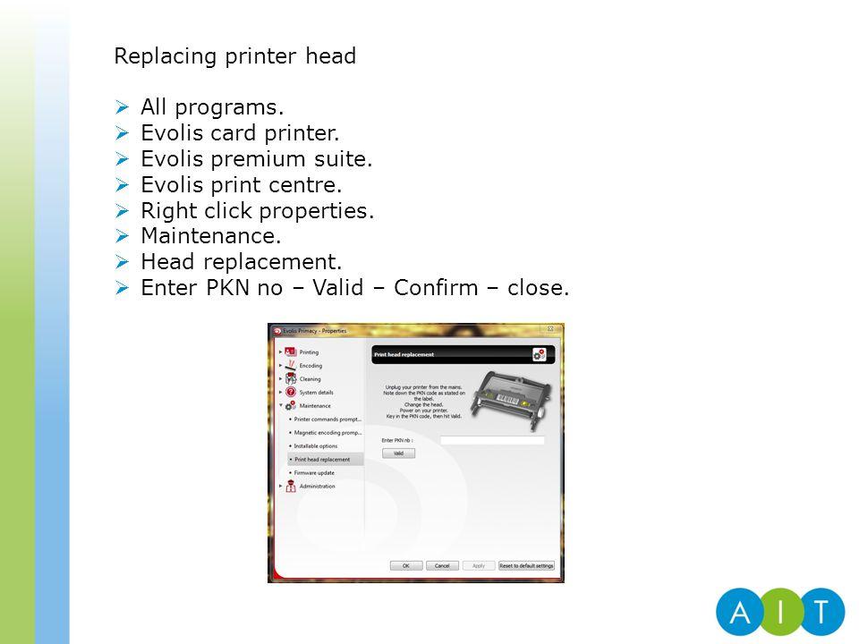 Replacing printer head  All programs.  Evolis card printer.