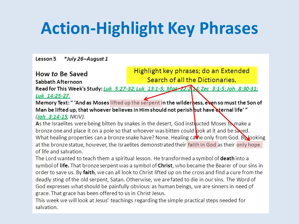 Action-Highlight Key Phrases Lesson 5 *July 26–August 1 How to Be Saved Sabbath Afternoon Read for This Week's Study: Luk_5:27-32; Luk_13:1-5; Mat_22: