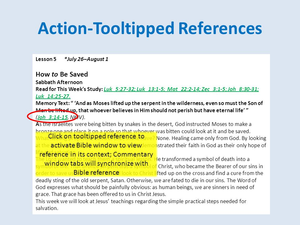 Action-Tooltipped References Lesson 5 *July 26–August 1 How to Be Saved Sabbath Afternoon Read for This Week's Study: Luk_5:27-32; Luk_13:1-5; Mat_22:
