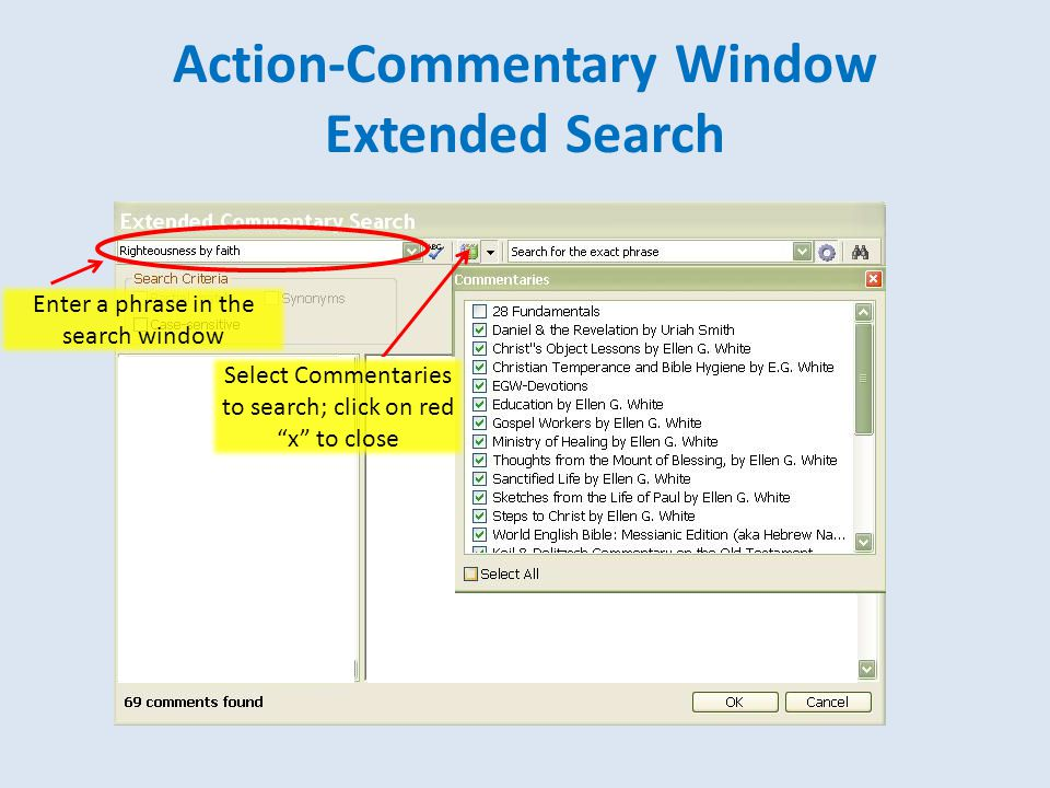 Action-Commentary Window Extended Search Enter a phrase in the search window Select Commentaries to search; click on red x to close