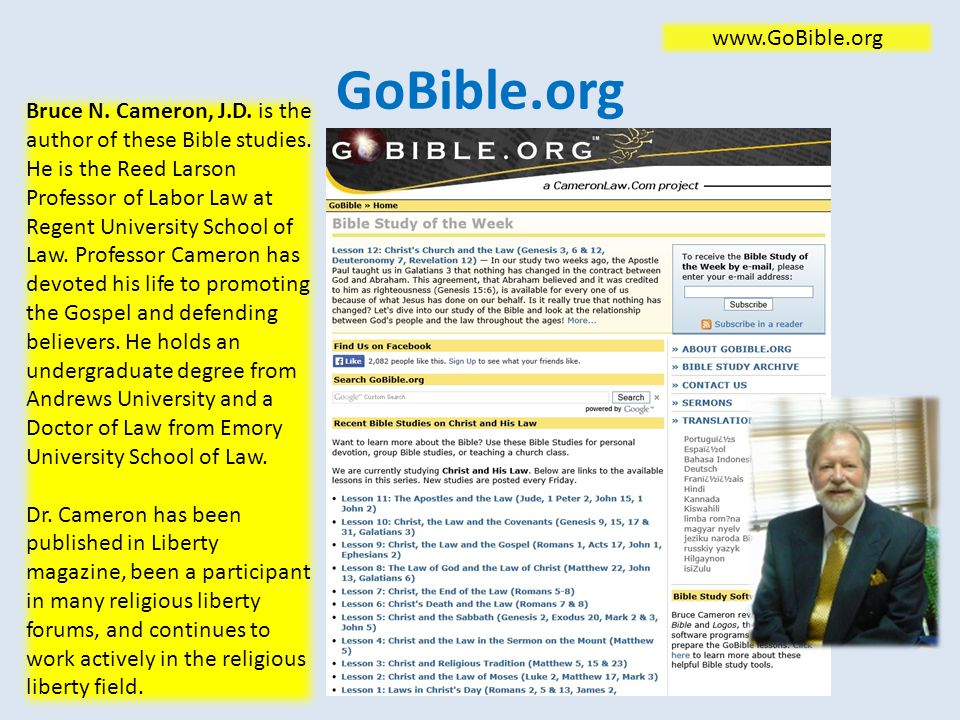 GoBible.org www.GoBible.org Bruce N. Cameron, J.D. is the author of these Bible studies. He is the Reed Larson Professor of Labor Law at Regent Univer