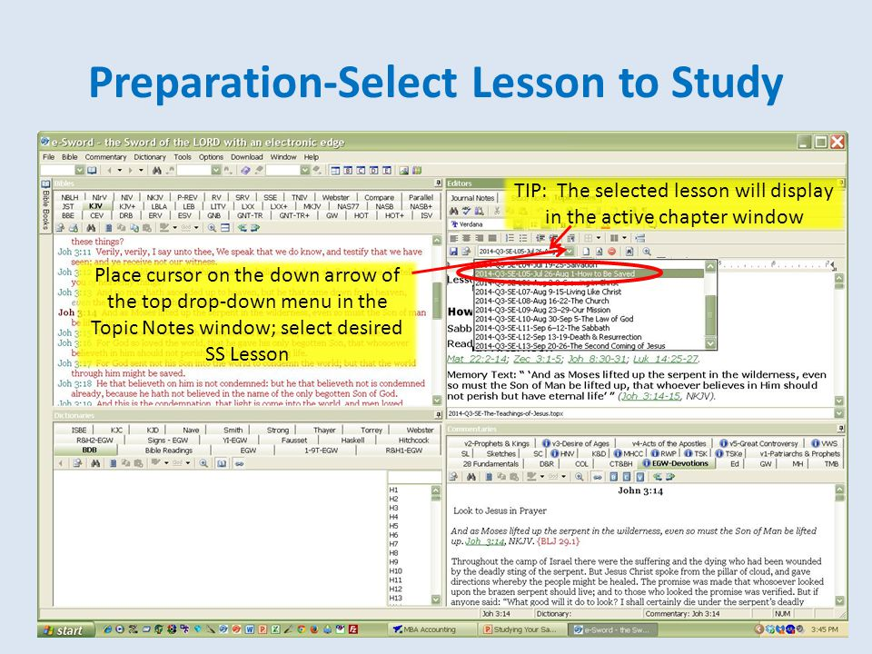 Preparation-Select Lesson to Study TIP: The selected lesson will display in the active chapter window Place cursor on the down arrow of the top drop-down menu in the Topic Notes window; select desired SS Lesson