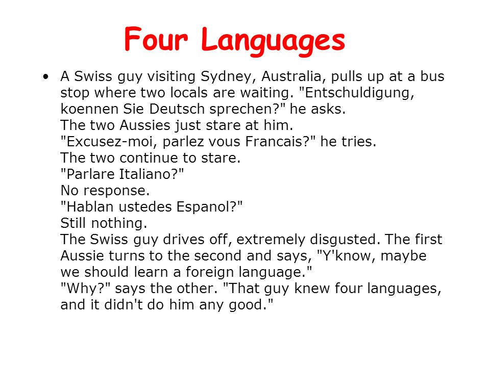 Four Languages A Swiss guy visiting Sydney, Australia, pulls up at a bus stop where two locals are waiting.