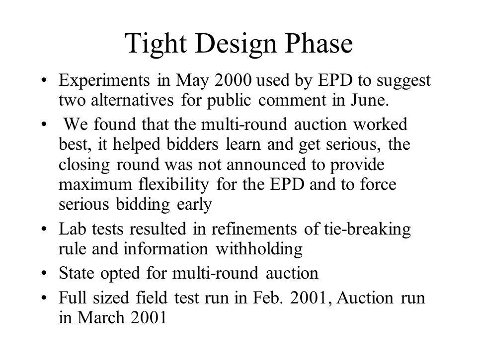 Tight Design Phase Experiments in May 2000 used by EPD to suggest two alternatives for public comment in June.