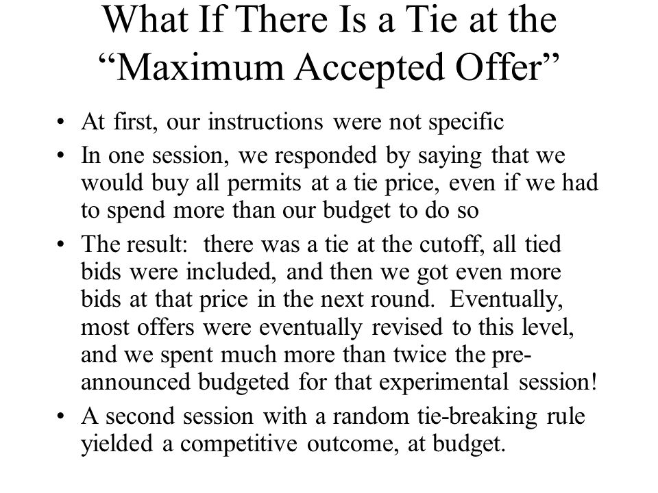 """What If There Is a Tie at the """"Maximum Accepted Offer"""" At first, our instructions were not specific In one session, we responded by saying that we wou"""