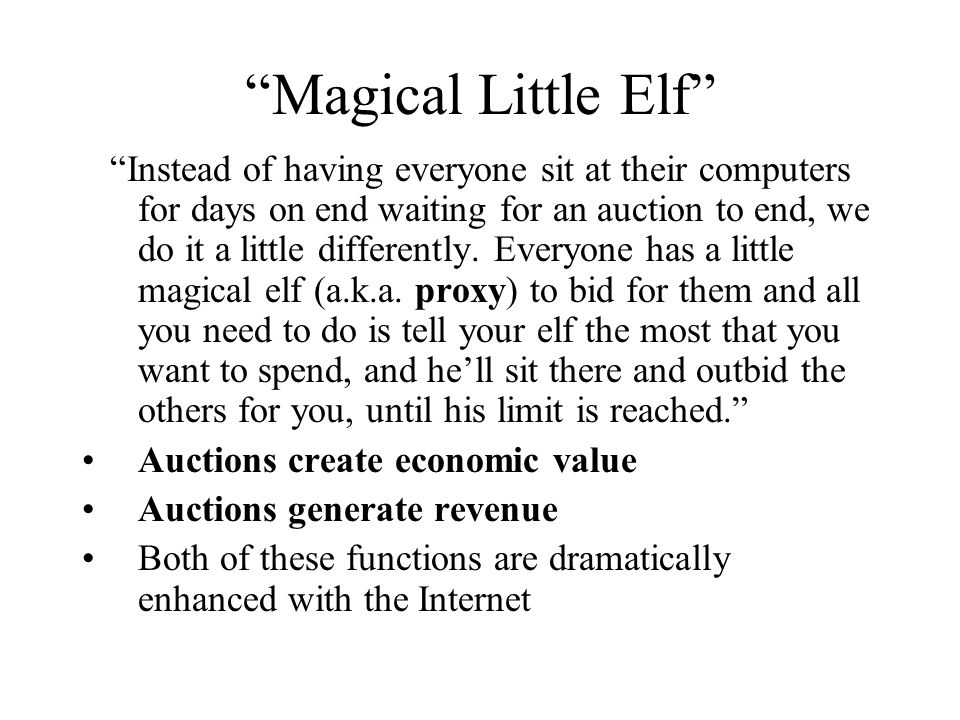 """""""Magical Little Elf"""" """"Instead of having everyone sit at their computers for days on end waiting for an auction to end, we do it a little differently."""
