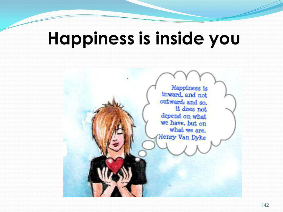 Happiness is inside you 142