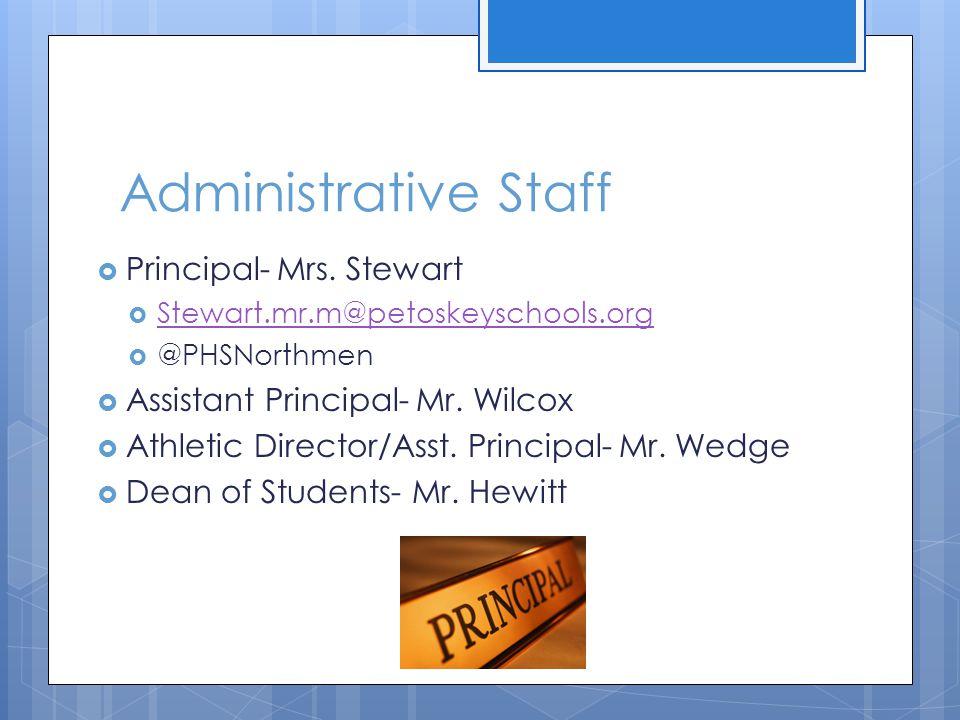 Administrative Staff  Principal- Mrs. Stewart  Stewart.mr.m@petoskeyschools.org Stewart.mr.m@petoskeyschools.org  @PHSNorthmen  Assistant Principa