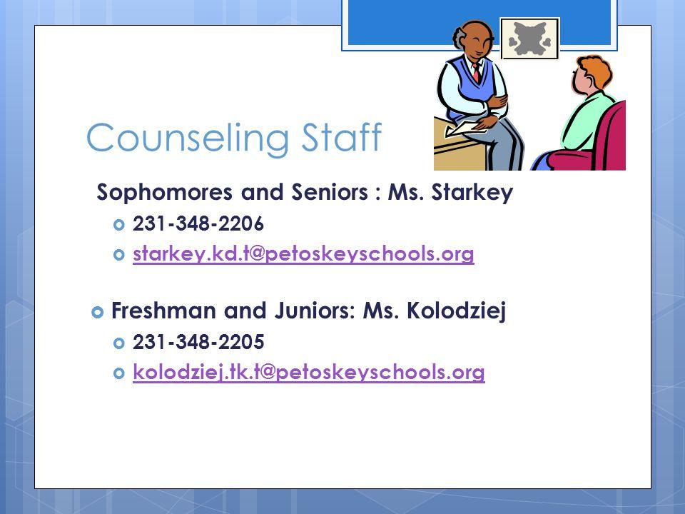 Counseling Staff Sophomores and Seniors : Ms. Starkey  231-348-2206  starkey.kd.t@petoskeyschools.org starkey.kd.t@petoskeyschools.org  Freshman an