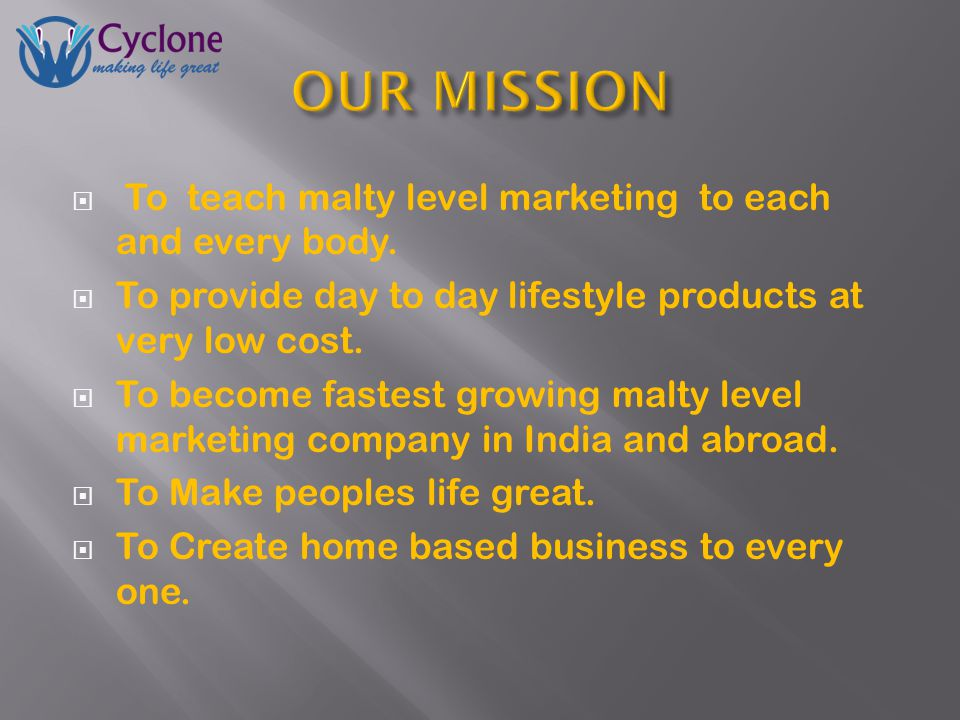  To teach malty level marketing to each and every body.