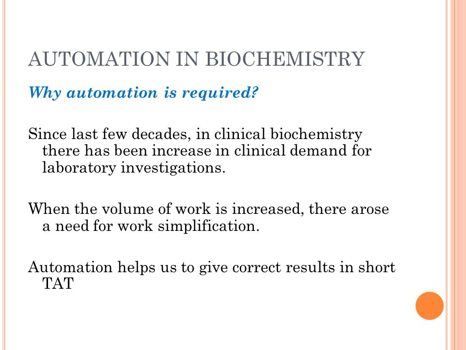 AUTOMATION IN BIOCHEMISTRY Why automation is required.