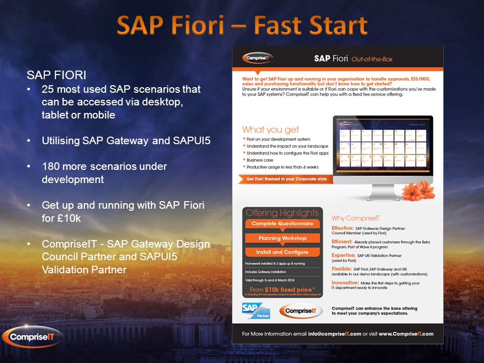 © Comprise Limited 2007 - 2012 SAP SCREEN PERSONAS Modify and simplify any SAPGUI screen Gain in productivity, data entry error reduction and vastly improved user experience Non-programmatic, quick and easy to learn – no changes in SAP Get up and running with SAP Screen Personas for £10k